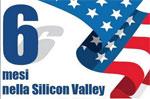 Sei mesi nella Silicon Valley per diventare imprenditore!
