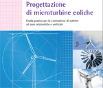 Progettazione di microturbine eoliche, riedizione del libro del Prof. Rosato