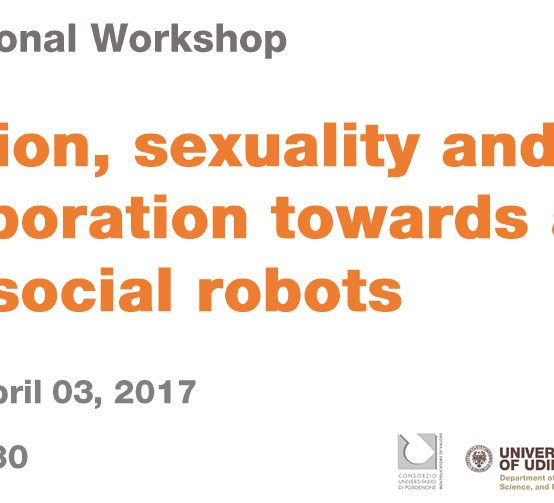 Emotion, Sexuality and Collaboration towards and with social robots