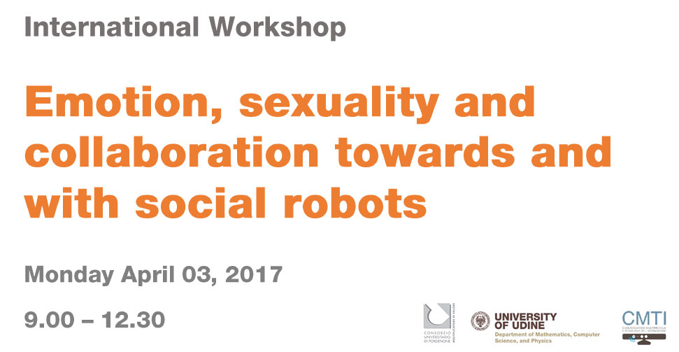 International Workshop: Emotion, Sexuality and Collaboration towards and with social robots