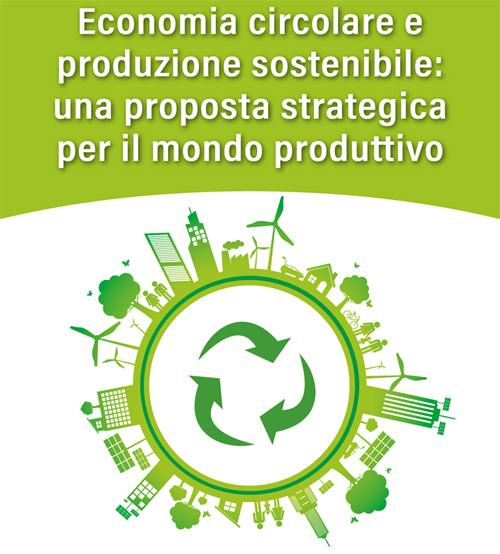 """Il 31 maggio il convegno """"Economia circolare e produzione sostenibile: una proposta strategica per il mondo produttivo"""""""