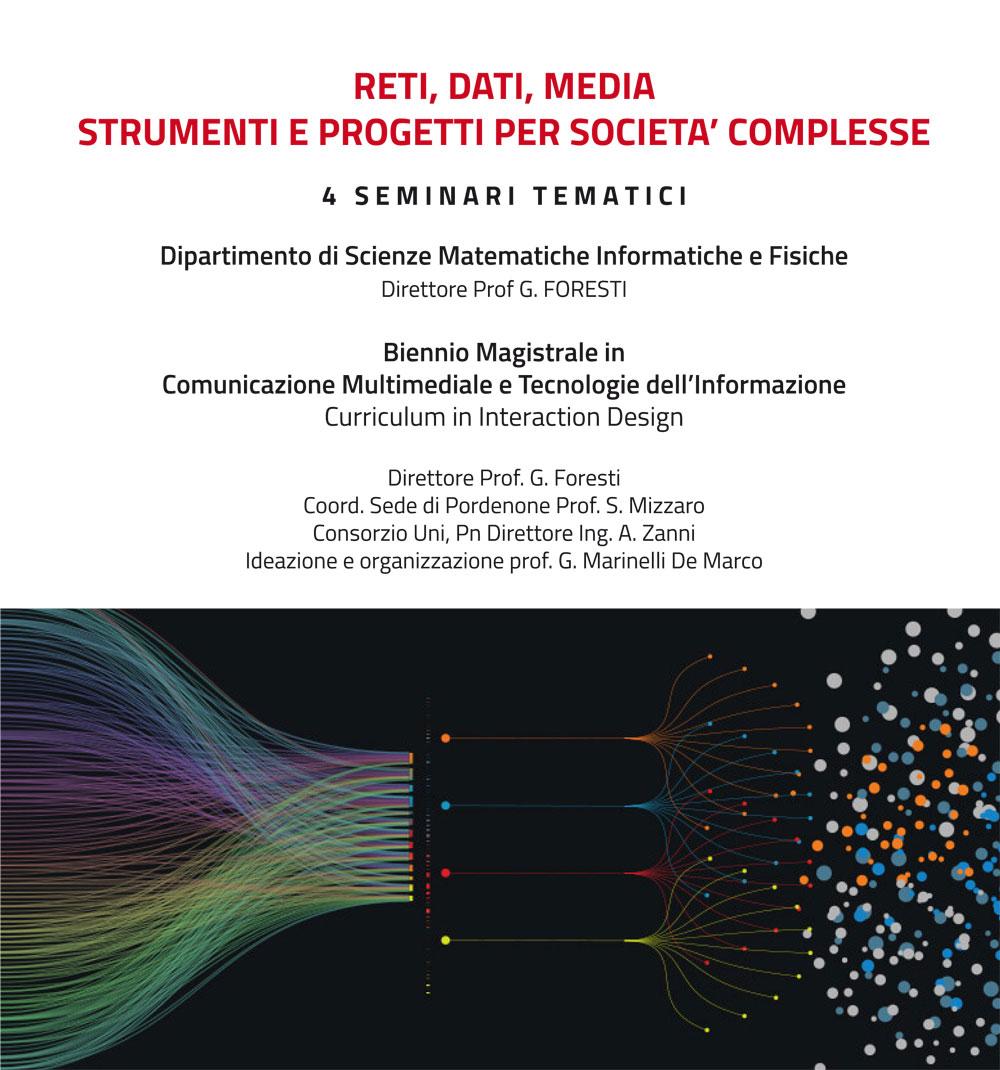 """4 seminari tematici """"Reti, dati, media: Strumenti e progetti per Società complesse"""""""